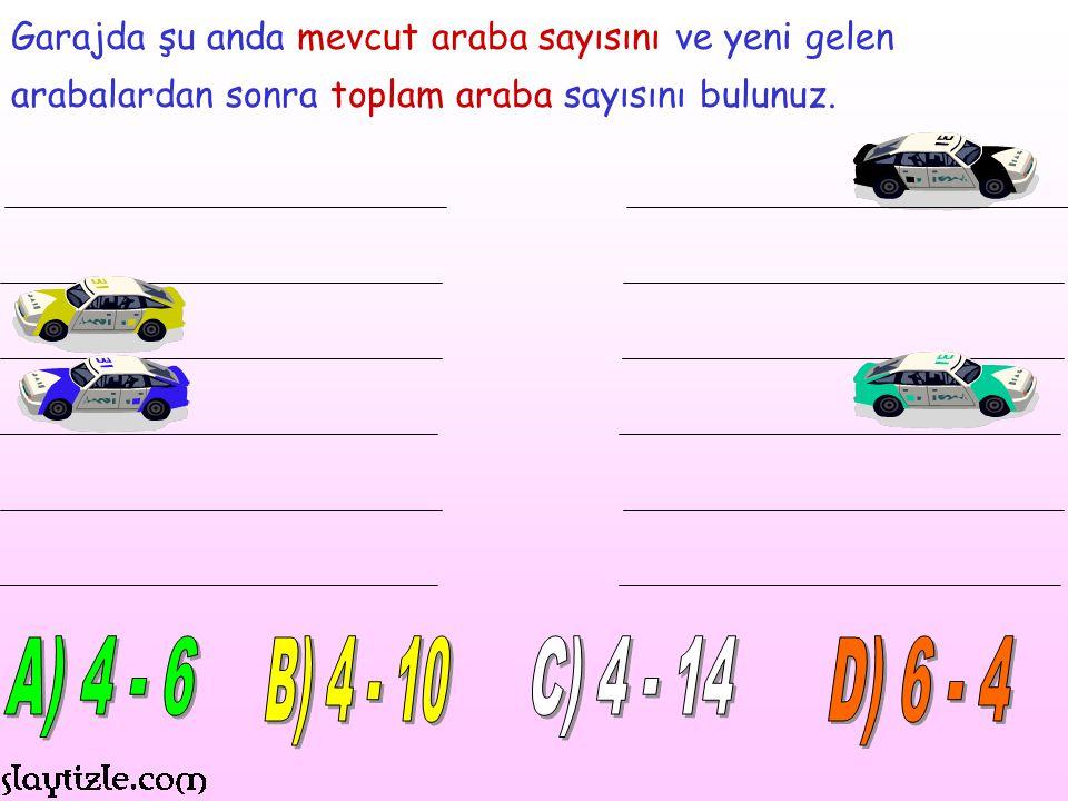 Garajda şu anda mevcut araba sayısını ve yeni gelen arabalardan sonra toplam araba sayısını bulunuz.