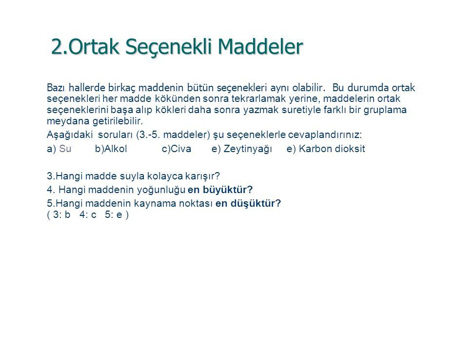 2.Ortak Seçenekli Maddeler