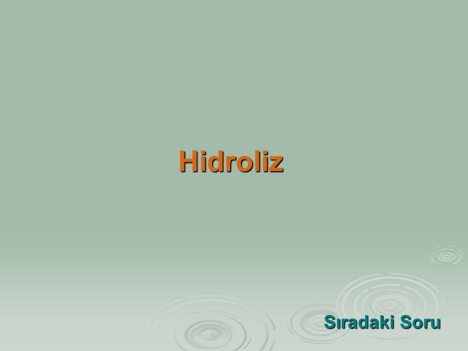 Hidroliz Sıradaki Soru