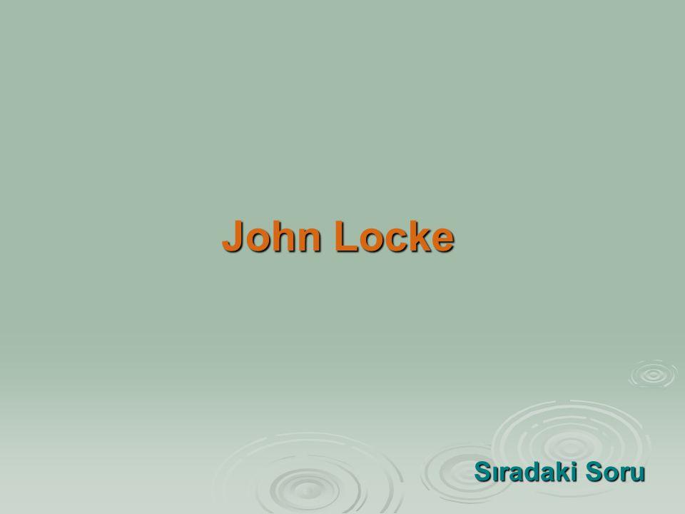 John Locke Sıradaki Soru