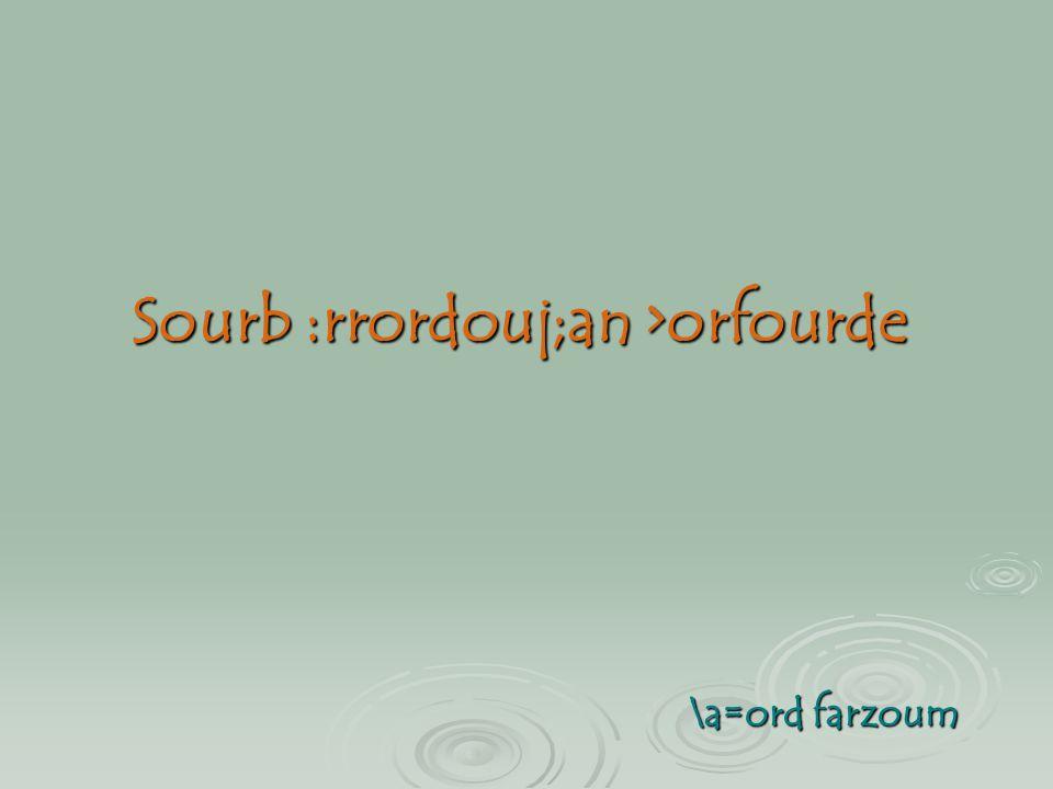 Sourb :rrordouj;an >orfourde