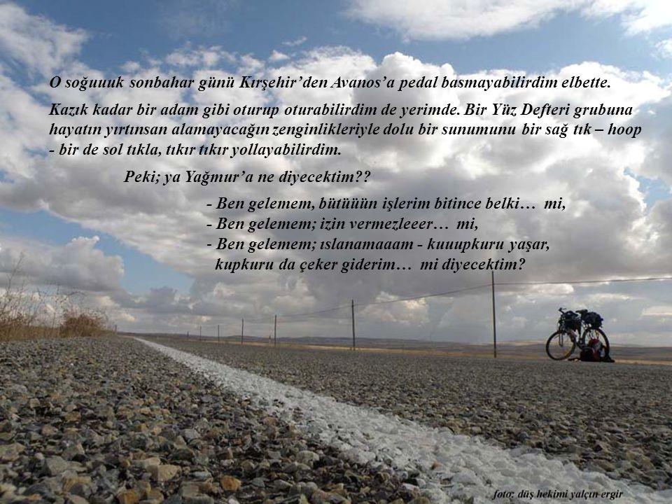 O soğuuuk sonbahar günü Kırşehir'den Avanos'a pedal basmayabilirdim elbette.