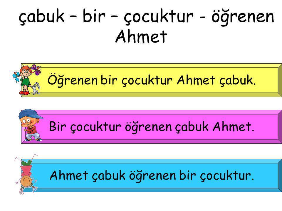 çabuk – bir – çocuktur - öğrenen Ahmet