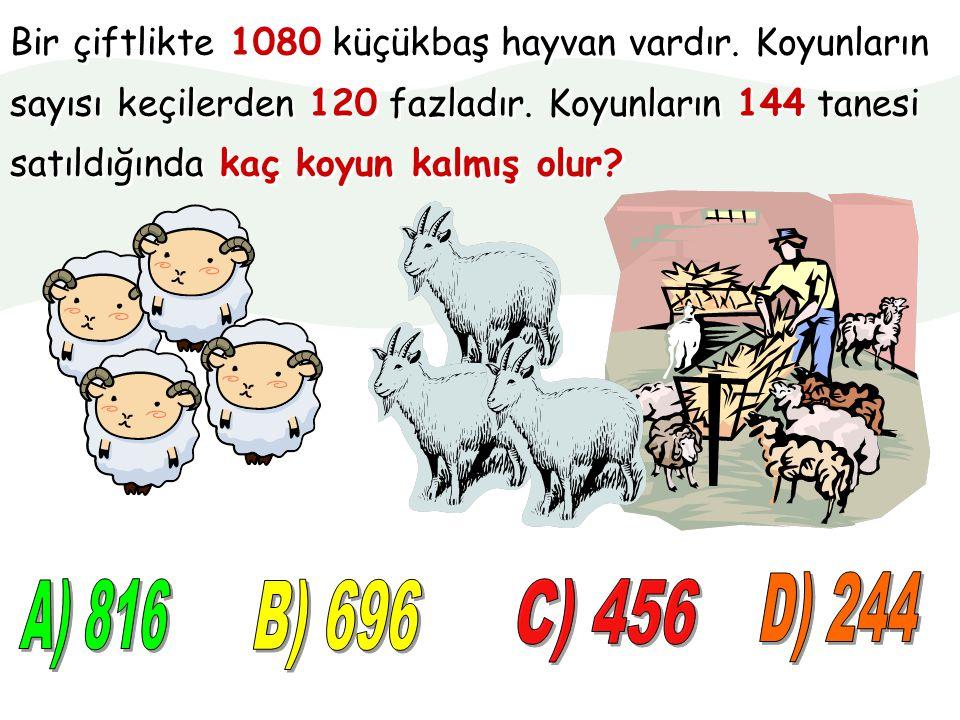 Bir çiftlikte 1080 küçükbaş hayvan vardır