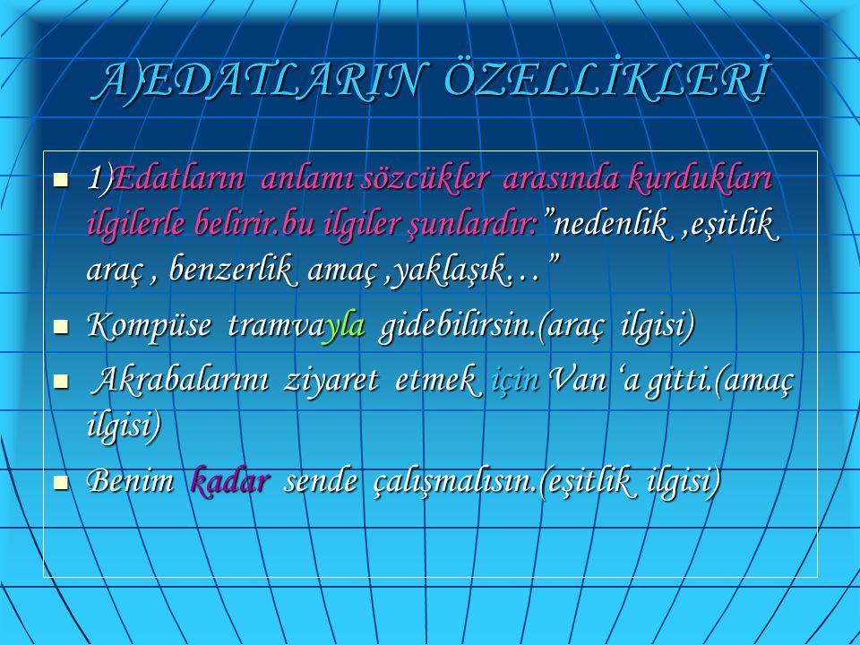 A)EDATLARIN ÖZELLİKLERİ