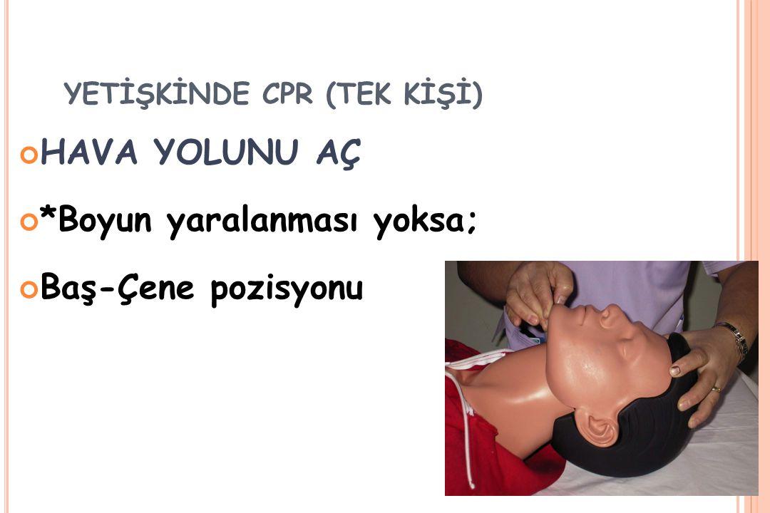 YETİŞKİNDE CPR (TEK KİŞİ)