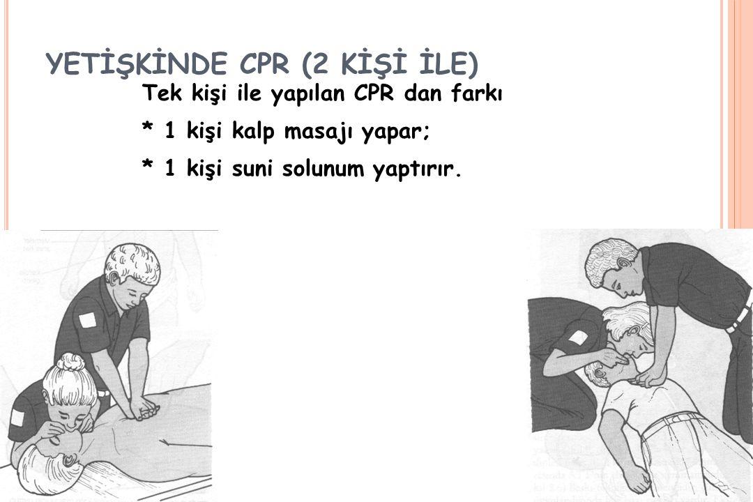 YETİŞKİNDE CPR (2 KİŞİ İLE)