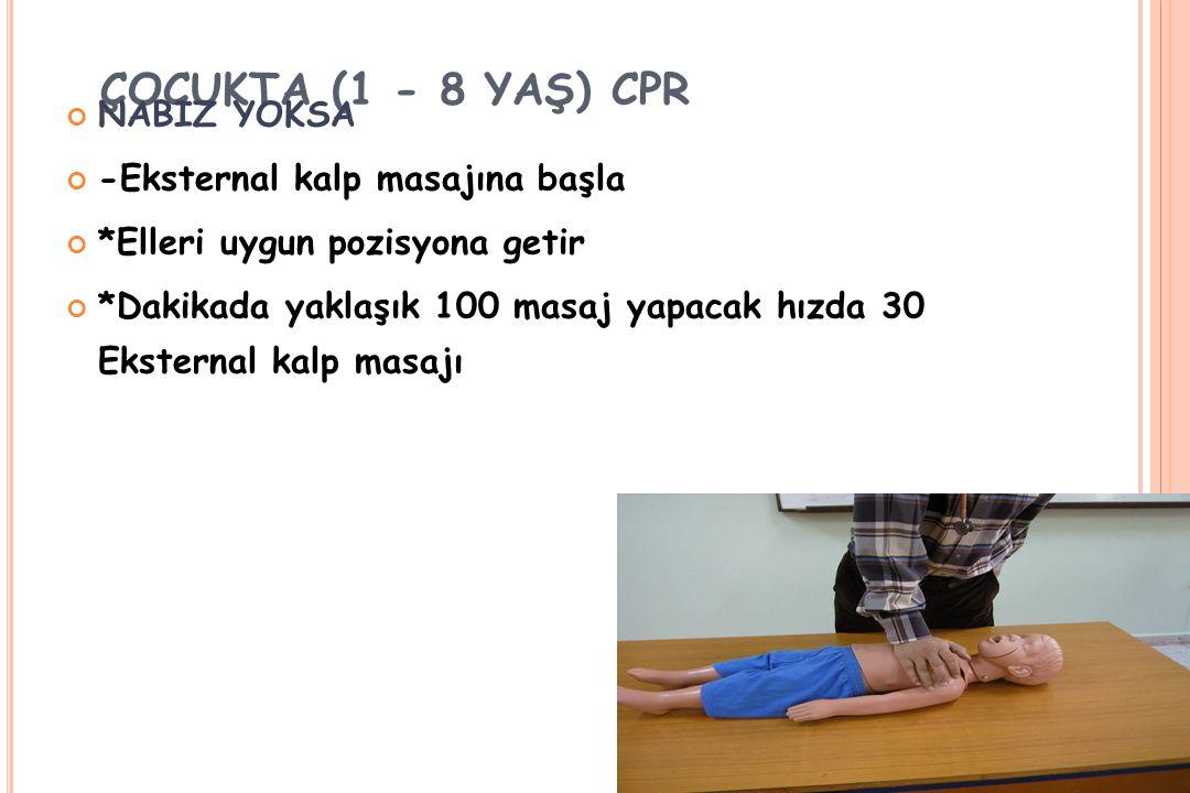 ÇOCUKTA (1 - 8 YAŞ) CPR NABIZ YOKSA -Eksternal kalp masajına başla