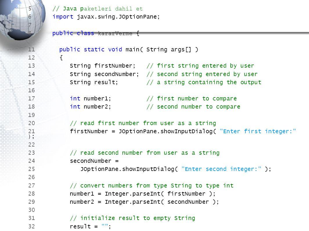 5 // Java paketleri dahil et