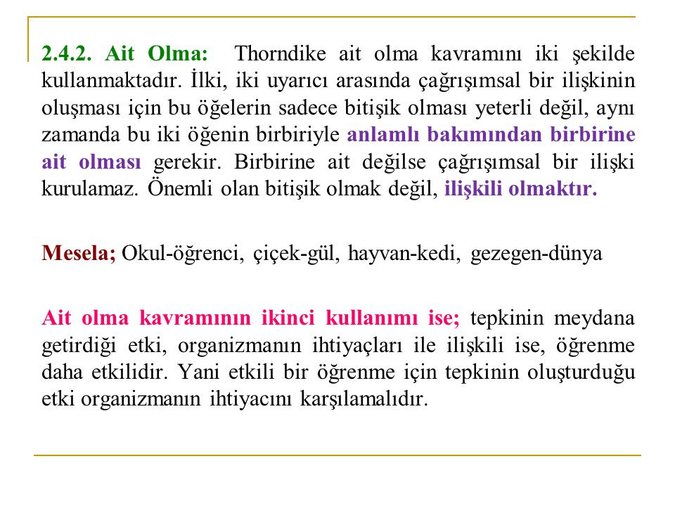 2.4.2. Ait Olma: Thorndike ait olma kavramını iki şekilde kullanmaktadır.