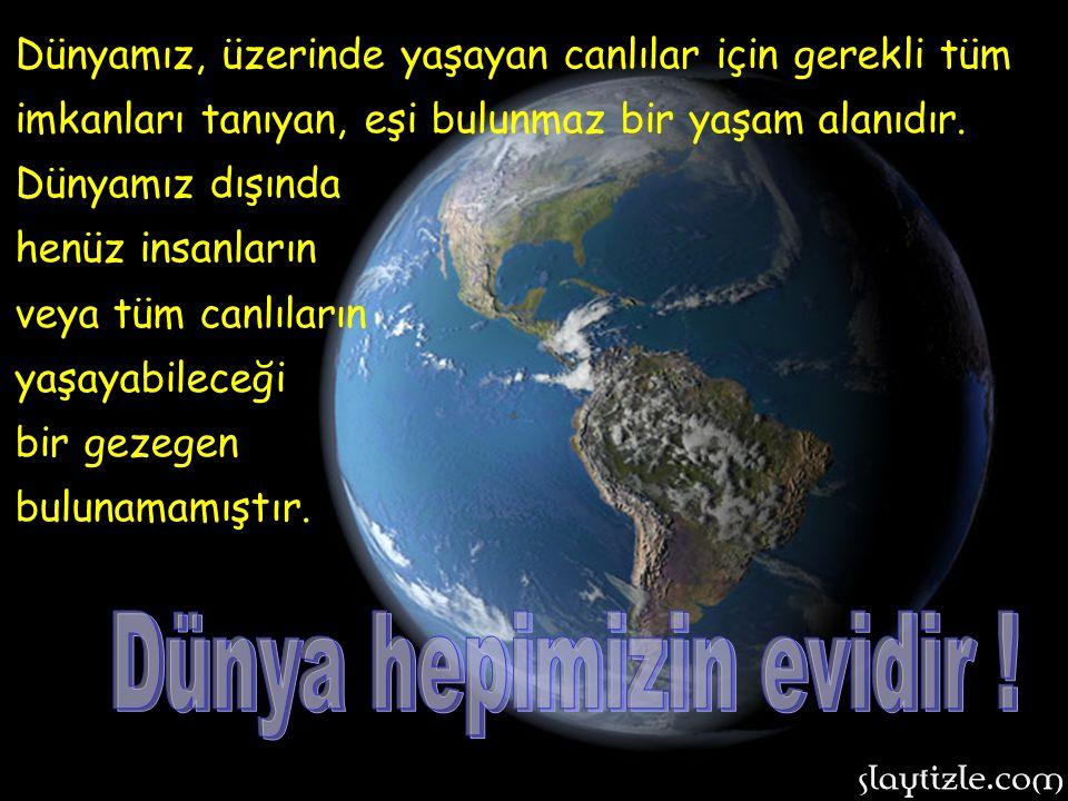 Dünya hepimizin evidir !
