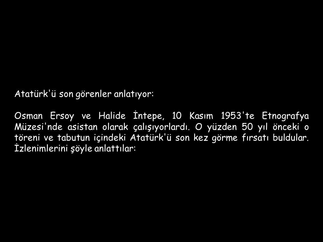 Atatürk ü son görenler anlatıyor: