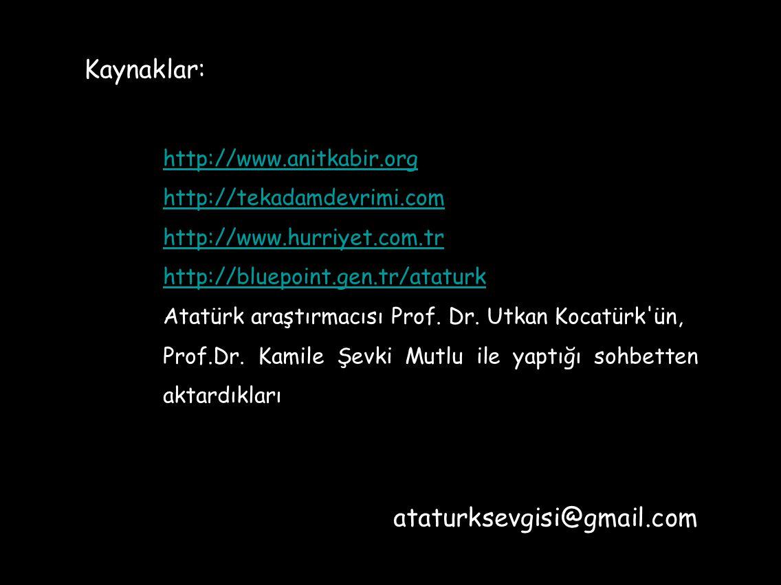 Kaynaklar: ataturksevgisi@gmail.com http://www.anitkabir.org