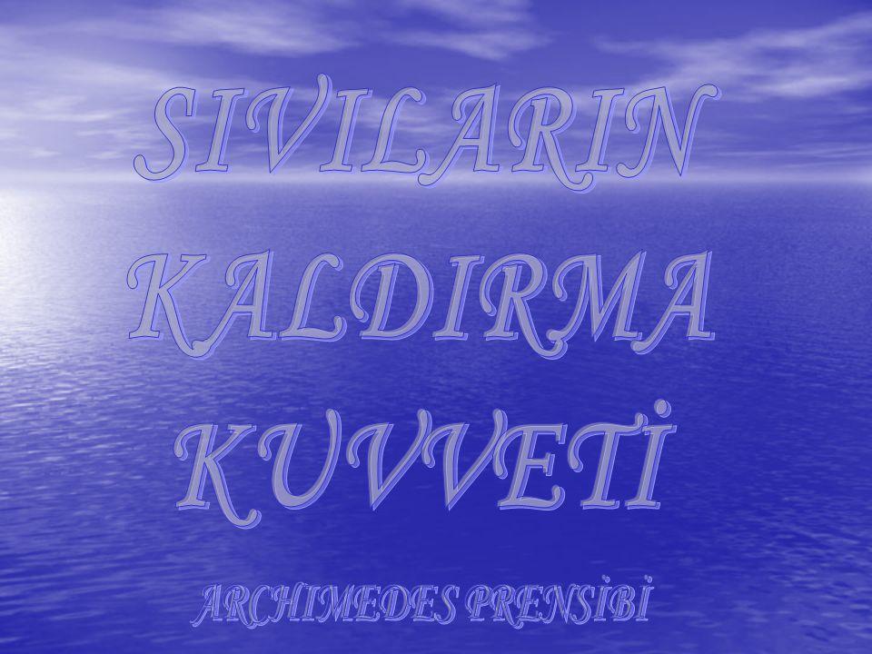 SIVILARIN KALDIRMA KUVVETİ ARCHIMEDES PRENSİBİ