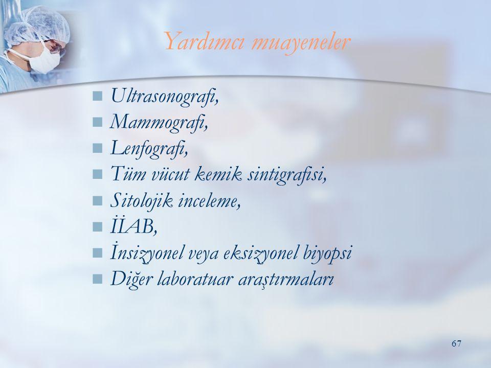 Yardımcı muayeneler Ultrasonografi, Mammografi, Lenfografi,