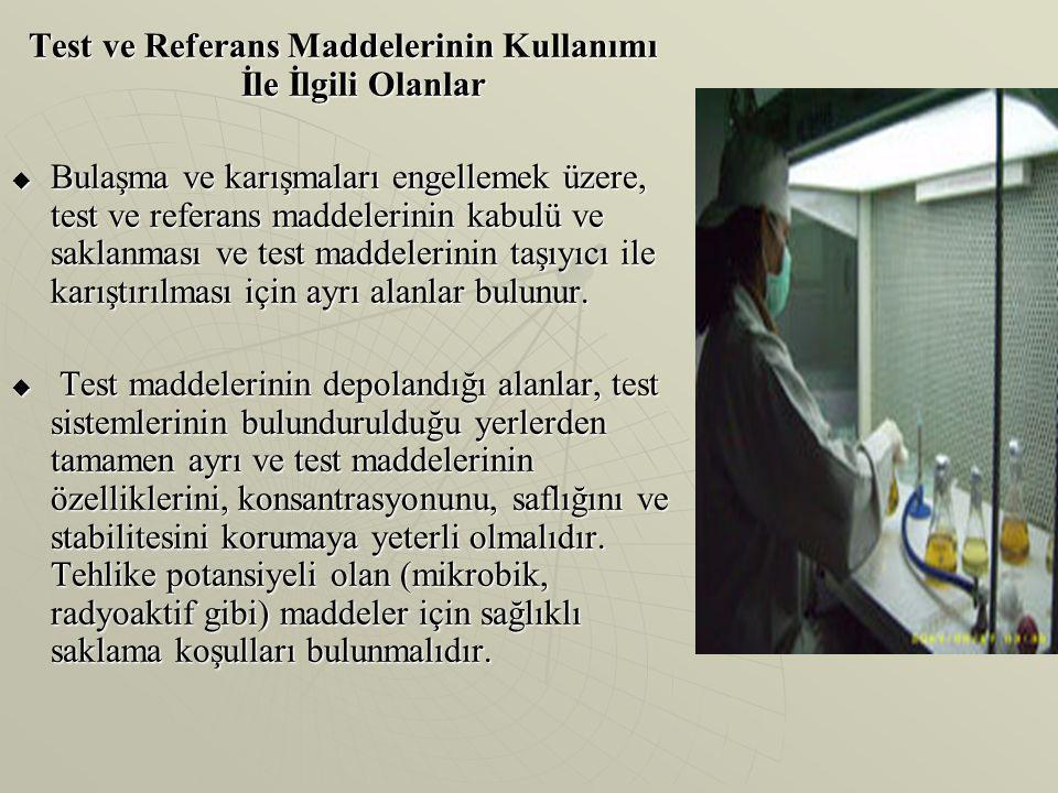 Test ve Referans Maddelerinin Kullanımı İle İlgili Olanlar