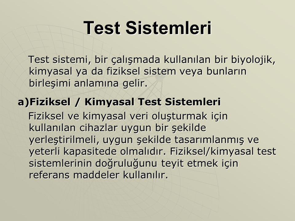 Test Sistemleri Test sistemi, bir çalışmada kullanılan bir biyolojik, kimyasal ya da fiziksel sistem veya bunların birleşimi anlamına gelir.
