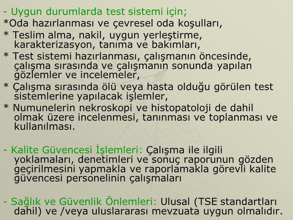 - Uygun durumlarda test sistemi için;