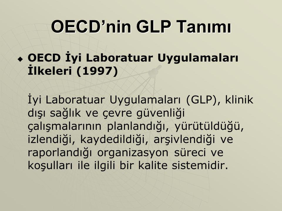 OECD'nin GLP Tanımı OECD İyi Laboratuar Uygulamaları İlkeleri (1997)