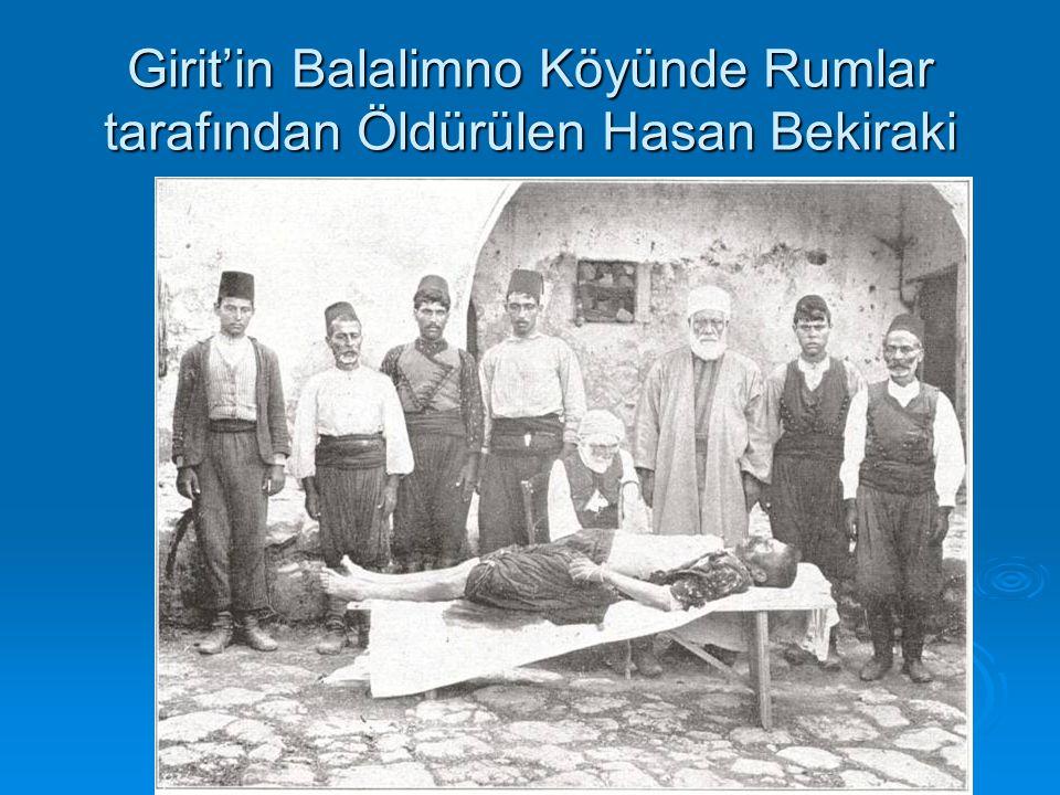 Girit'in Balalimno Köyünde Rumlar tarafından Öldürülen Hasan Bekiraki