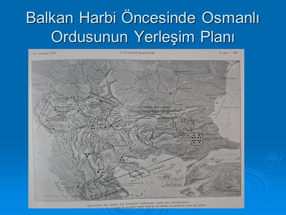Balkan Harbi Öncesinde Osmanlı Ordusunun Yerleşim Planı
