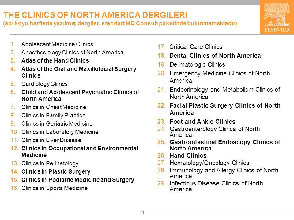 THE CLINICS OF NORTH AMERICA DERGILERI (adı koyu harflerle yazılmış dergiler, standart MD Consult paketinde bulunmamaktadır)