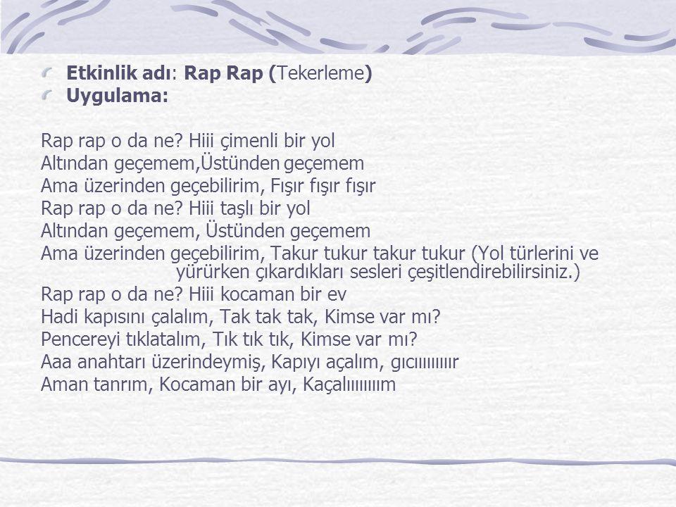 Etkinlik adı: Rap Rap (Tekerleme)
