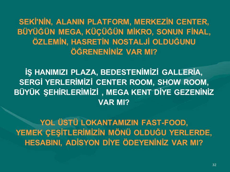 SEKİ NİN, ALANIN PLATFORM, MERKEZİN CENTER,