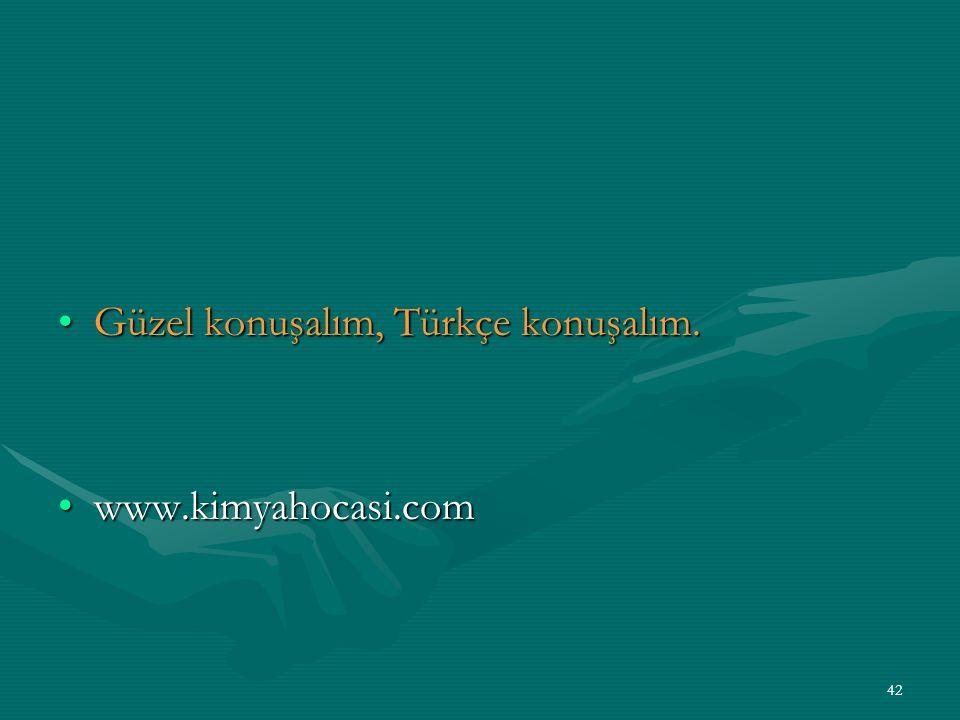 Güzel konuşalım, Türkçe konuşalım.