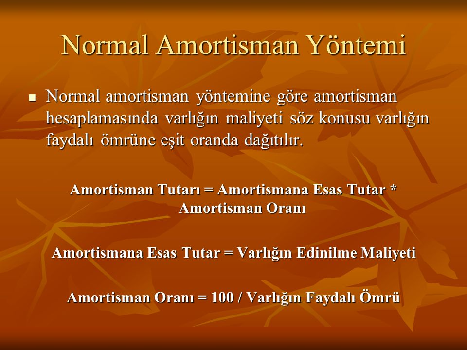 Normal Amortisman Yöntemi