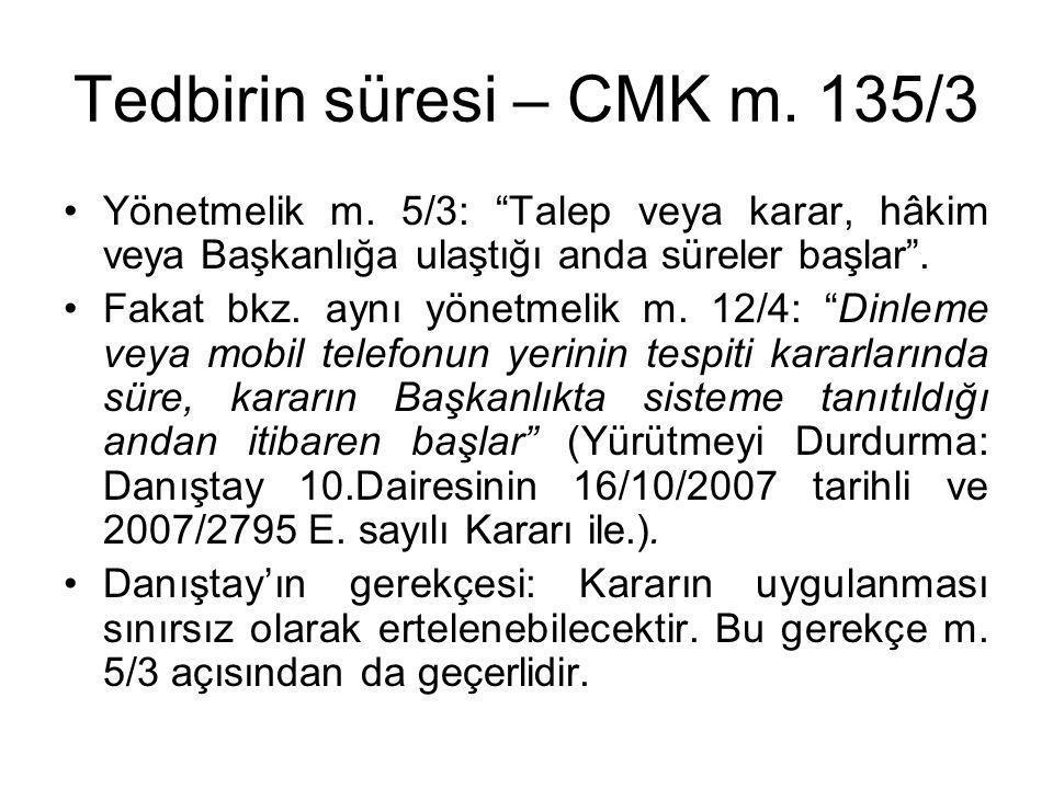 Tedbirin süresi – CMK m. 135/3