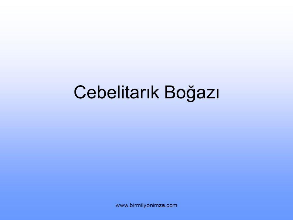 Cebelitarık Boğazı www.birmilyonimza.com