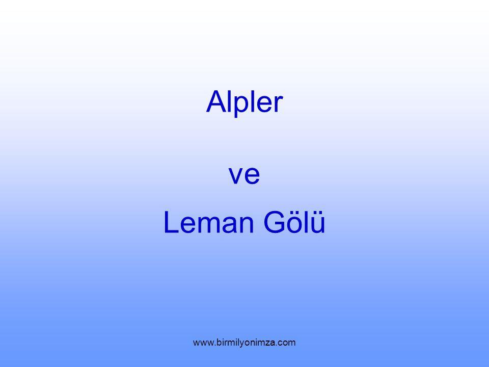 Alpler ve Leman Gölü www.birmilyonimza.com