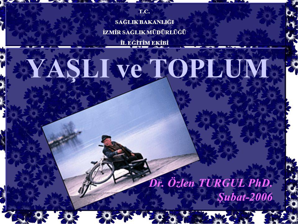 Dr. Özlen TURGUL PhD. Şubat-2006