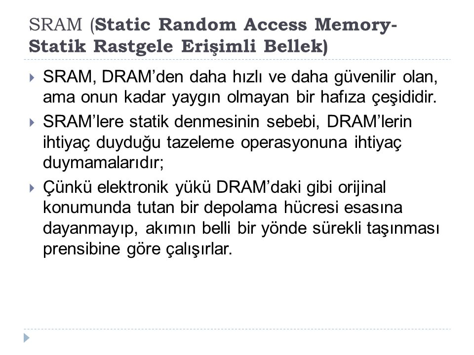 SRAM (Static Random Access Memory-Statik Rastgele Erişimli Bellek)