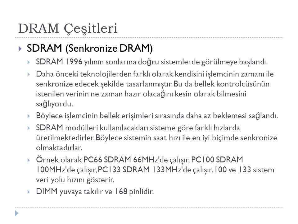 DRAM Çeşitleri SDRAM (Senkronize DRAM)