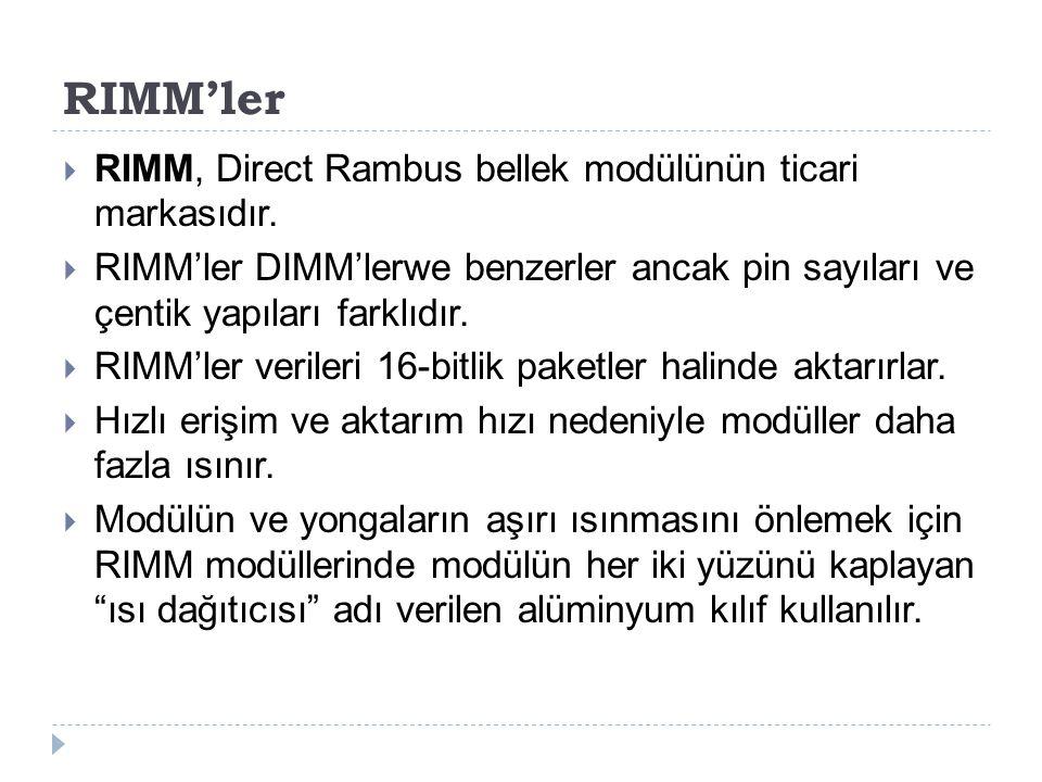 RIMM'ler RIMM, Direct Rambus bellek modülünün ticari markasıdır.