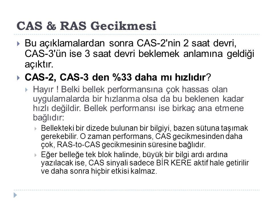 CAS & RAS Gecikmesi Bu açıklamalardan sonra CAS-2 nin 2 saat devri, CAS-3 ün ise 3 saat devri beklemek anlamına geldiği açıktır.