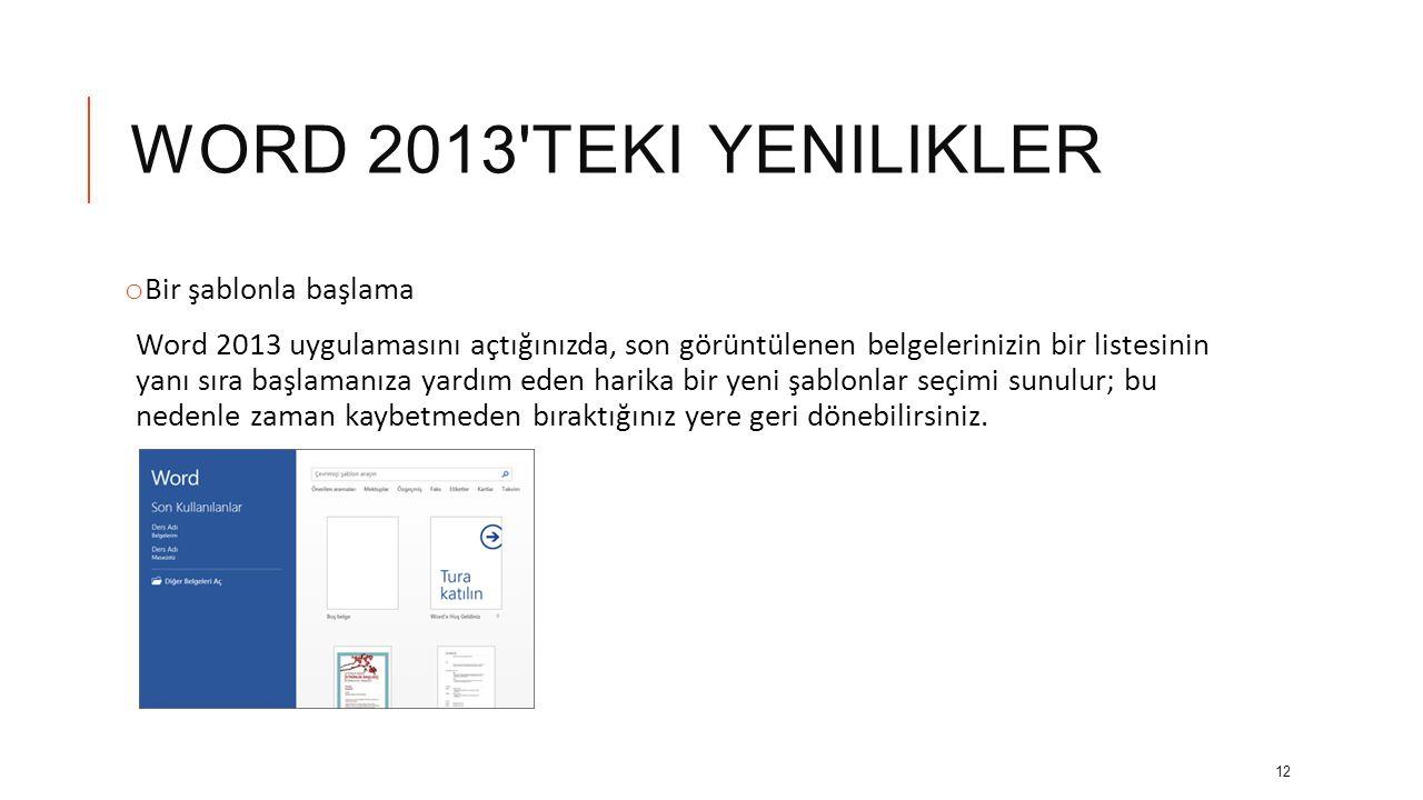 Word 2013 teki yenilikler Bir şablonla başlama