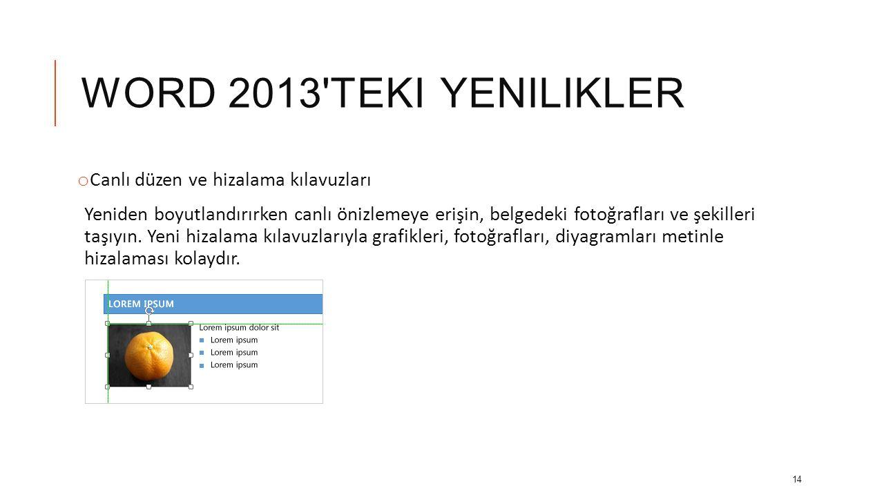 Word 2013 teki yenilikler Canlı düzen ve hizalama kılavuzları