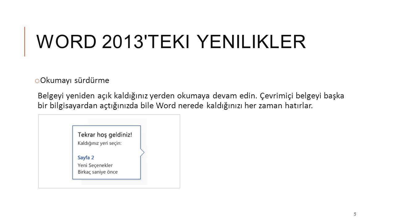 Word 2013 teki yenilikler Okumayı sürdürme