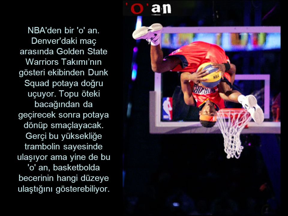 NBA den bir o an.