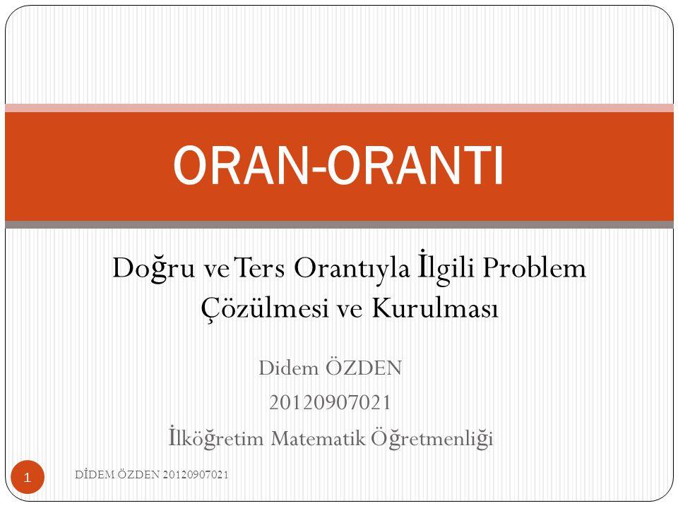 Didem ÖZDEN 20120907021 İlköğretim Matematik Öğretmenliği