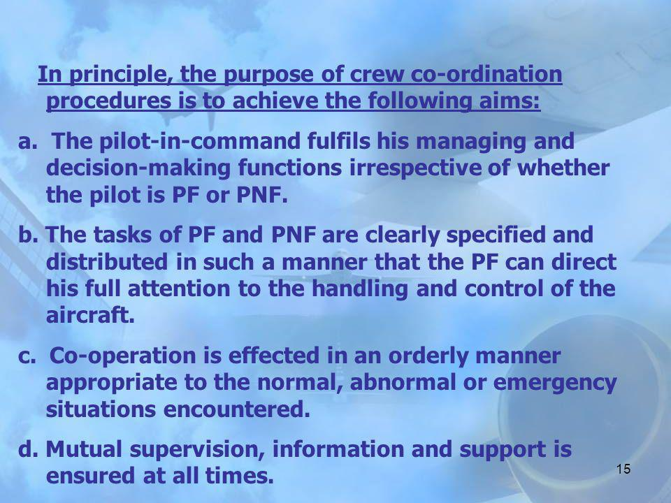 In principle, the purpose of crew co-ordination procedures is to achieve the following aims:
