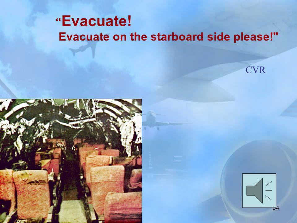 Evacuate on the starboard side please!