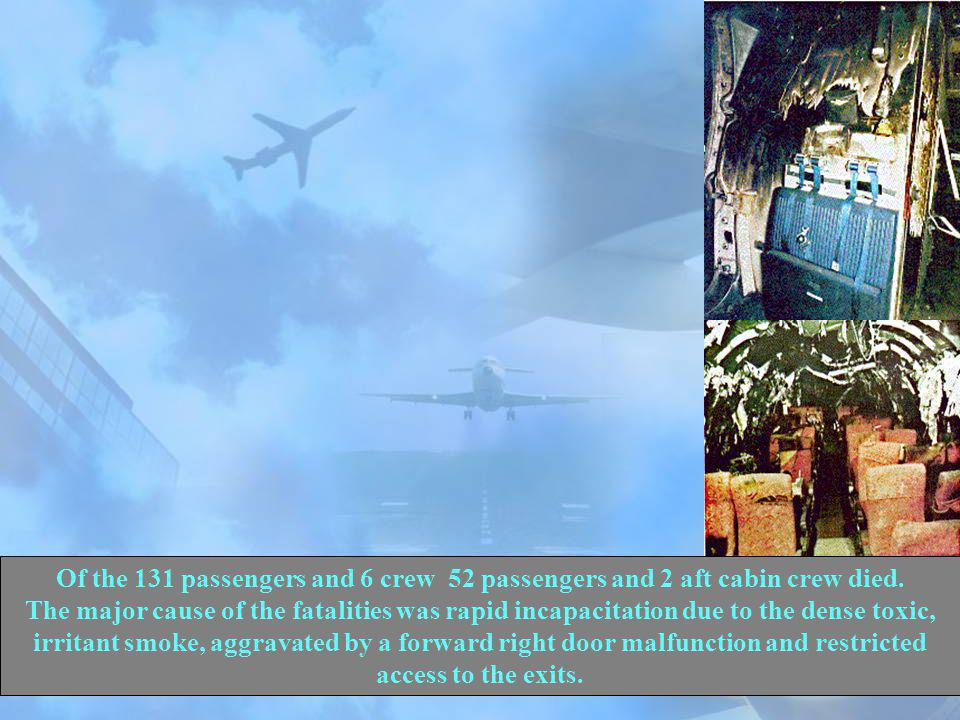 Of the 131 passengers and 6 crew 52 passengers and 2 aft cabin crew died.