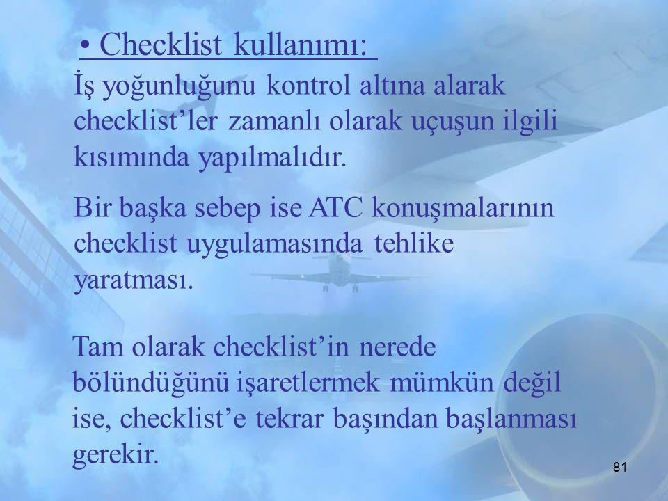 • Checklist kullanımı: