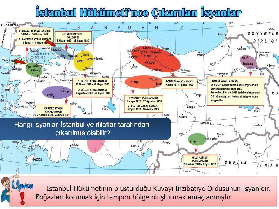 Hangi isyanlar İstanbul ve itilaflar tarafından