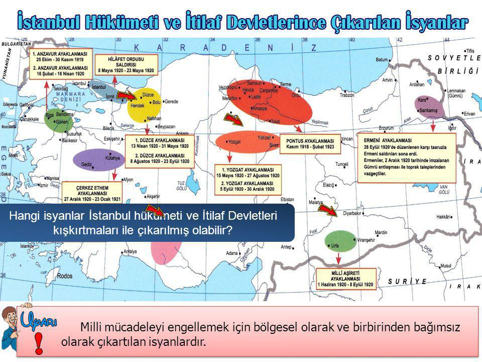 Hangi isyanlar İstanbul hükümeti ve İtilaf Devletleri