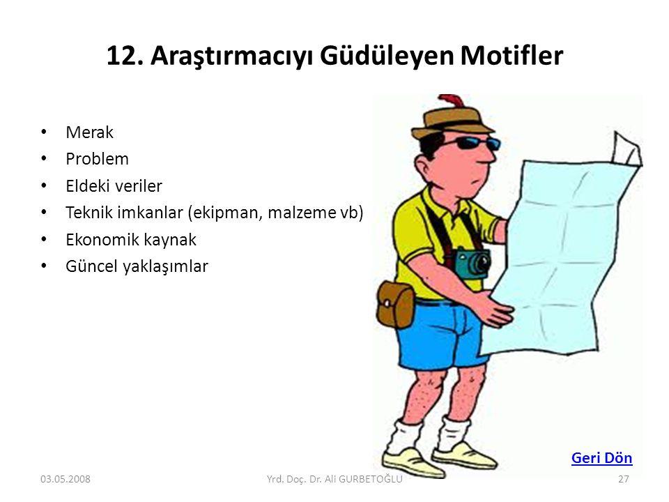 12. Araştırmacıyı Güdüleyen Motifler